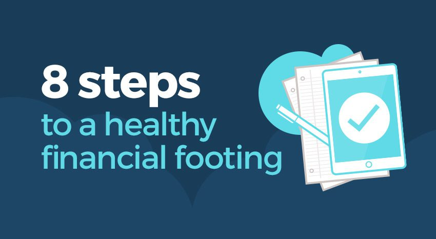 8 steps to a healthy financial footing
