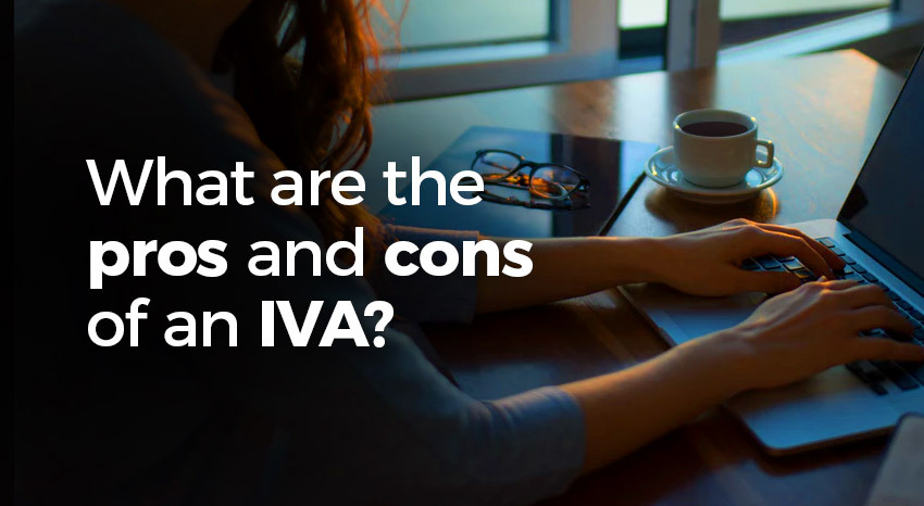 What are the pros and cons of an IVA?